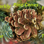 Sparkly Pine Cones For Your Tree  Art Print