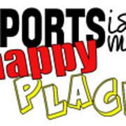 Sports Are My Happy Place Art Print