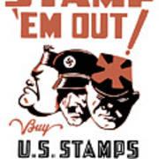 Stamp 'em Out - Ww2 Art Print