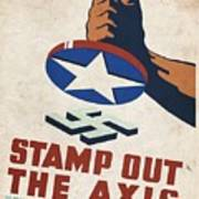 Stamp Out The Axis - Vintagelized Art Print
