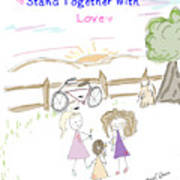 Stand Together With Love  Art Print