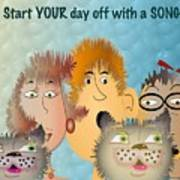 Start Off Your Day With A Song Art Print