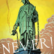 Statue Of Liberty In Chains -- Never Art Print