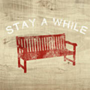 Stay A While- Art By Linda Woods Art Print