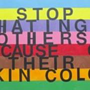 Stop Hating Others Because Of Their Skin Color Art Print