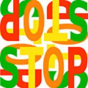 Stop X 4 Art Print