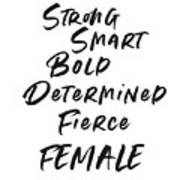 Strong Smart Bold Female- Art By Linda Woods Art Print