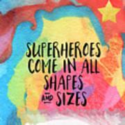 Superheroes- inspirational art by Linda Woods Art Print