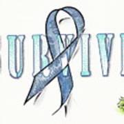 Survive Colon Cancer Art Print