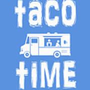 Taco Time Food Truck Tee Art Print
