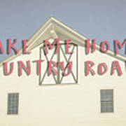 Take Me Home Country Roads Art Print