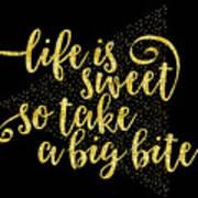 Text Art Life Is Sweet - Golden Art Print