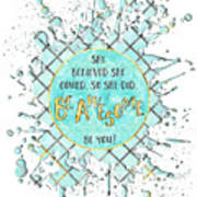Text Art She Believed - Cyan White - Splashes Art Print