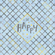 Text Art So Happy - Blue Art Print