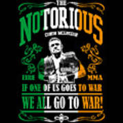 Th Notorious Conor Mcgregor Inspired Design If One Of Us Goes To War We All Go To War Art Print