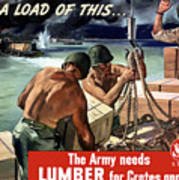 The Army Needs Lumber For Crates And Boxes Art Print
