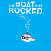 The Boat That Rocked Poster Art Print