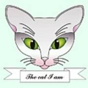 The Cat I Am Art Print