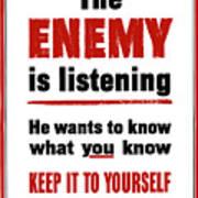 The Enemy Is Listening - Ww2 Art Print