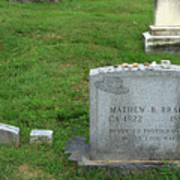 The Grave Of Mathew Brady -- Renowned Photographer Of The American Civil War Art Print