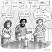 The Pessimist The Optimist And Uncle Stan Art Print