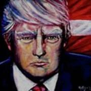 The Strength Of President Donald J Trump Art Print