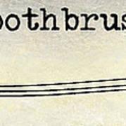 The Toothbrush Art Print