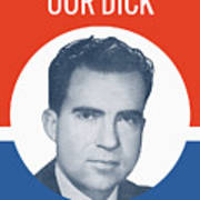 They Can't Lick Our Dick - Nixon '72 Election Poster Art Print