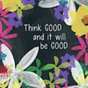 Think Good- Art By Linda Woods Art Print