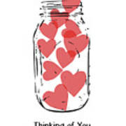 Thinking Of You Jar Of Hearts- Art By Linda Woods Art Print