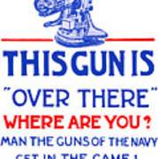 This Gun Is Over There - Usn Ww1 Art Print