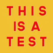 This Is A Test Art Print