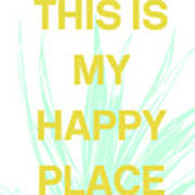 This Is My Happy Place- Art By Linda Woods Art Print