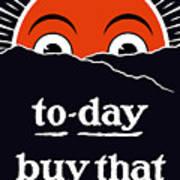To-day Buy That Liberty Bond Art Print