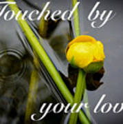 Touched By Your Love Art Print