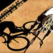 Traveling At The Speed Of Bike Art Print