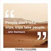 Trips Take People Art Print
