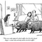 Truffle Hogs Art Print