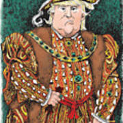Trump As King Henry Viii Art Print