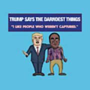 Trump Says The Darndest Things Art Print