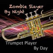 Trumpet Zombie Slayer 002 Art Print