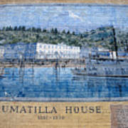 Umatilla House 1857 - 1930 Art Print