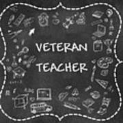 Veteran Teacher Art Print