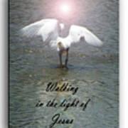 Walking In The Light Of Jesus Art Print
