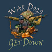 War Dogs Get Down Nbr 1 Art Print