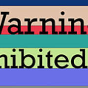 Warning Uninhibited Zone Art Print