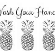 Wash Your Hands Pineapples- Art By Linda Woods Art Print