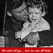 We Can't All Go - Ww2 Propaganda  Art Print