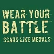 Wear Your Battle Scars - For Men Art Print