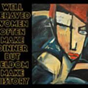Well-behaved Women Poster Art Print